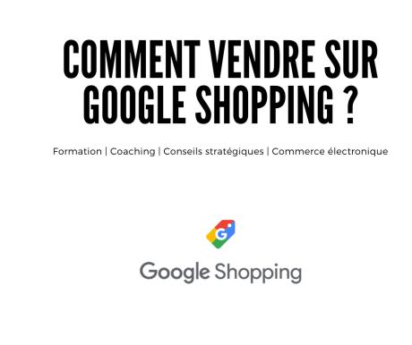 Comment vendre sur google shopping _