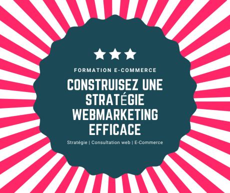 Construisez une stratégie Webmarketing efficace